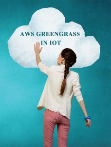 AWS Greengrass in IOT