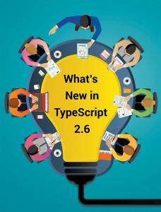 New in TypeScript 2.6