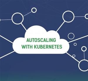 Autoscaling with Kubernetes